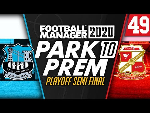 Park To Prem FM20 | Tow Law Town #49 - Playoff Semi Finals | Football Manager 2020