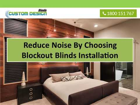 Reasons How Blockout Roller Blinds Are Good To Have In A Home