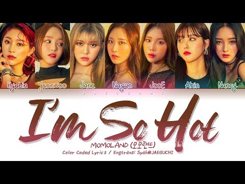 MOMOLAND (모모랜드) - I'm So Hot (Color Coded Lyrics Eng/Rom/Han/가사)