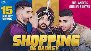 Shopping De Daurey – The Landers – Gurlez Akhtar