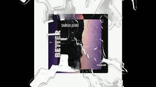 Khalid - Better (Sharan Remix)