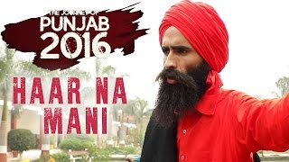 Haar Na Mani – Kamal Grewal – The Journey Of Punjab