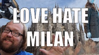 Visit Milan - 5 Things You Will Love & Hate about Milan, Italy