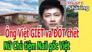Ô,ng Việt GI,Ế,T và Đ,Ố,T ch,ế,t Chủ tiệm Nail g,ố,c Việt - Donate Sharing