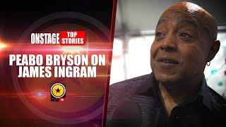 Pebo Bryson On The Late James Ingram.
