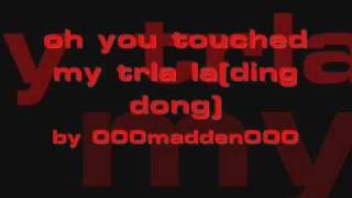 oh you touched my tra lalala (ding dong song)