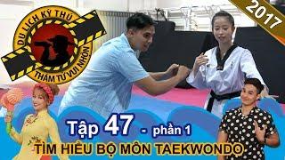 Hot girl Taekwondo hướng dẫn các bạn gái cách phòng thân   NTTVN #47   Phần 1   231117