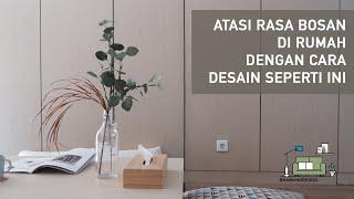SIMPLE & ZEN! Atasi Rasa Bosan di Rumah dengan Cara Desain Ini