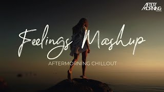 Feelings Mashup Remix – Aftermorning Chillout Video HD