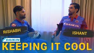 Daikin Keepin' It Cool - Rishabh Pant hosts Ishant Sharma
