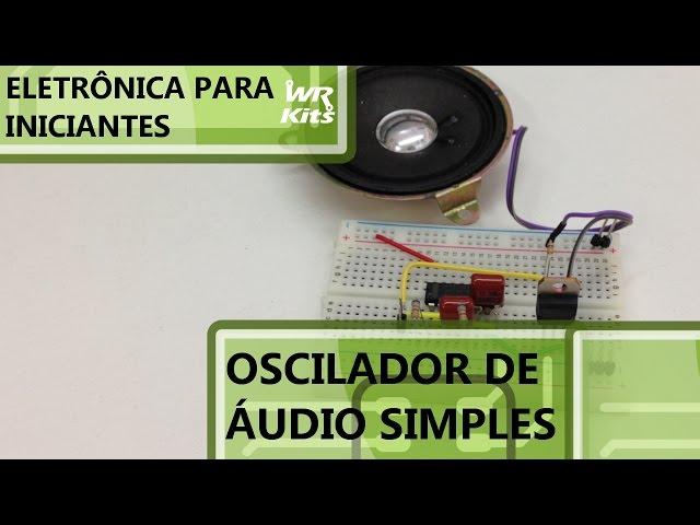 OSCILADOR DE ÁUDIO SIMPLES | Eletrônica para Iniciantes #053