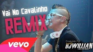 DJ Willian Feat. MC Gui - Vai No Cavalinho (Remix 2014)