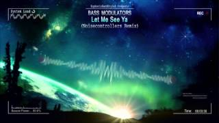 Bass Modulators - Let Me See Ya (Noisecontrollers Remix) [HQ Original]