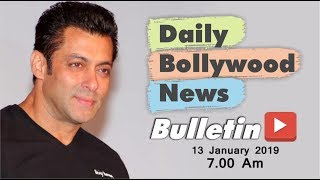 Latest Hindi Entertainment News From Bollywood | Salman Khan | 13 January 2019 | 07:00 AM