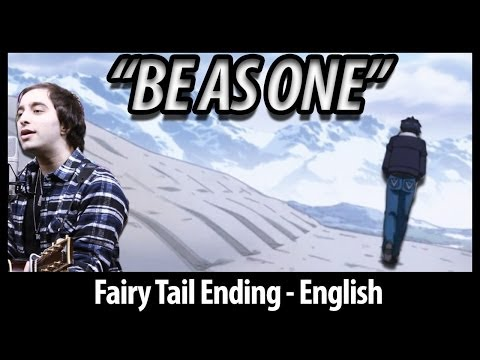 Fairy Tail ending 'Be As One' dubbed in english by us. Hope you like it!,