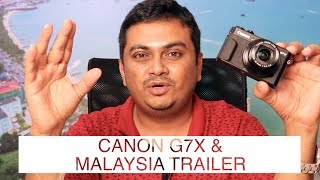 Canon G7X Malayalam Hands-on-Review & Malaysia Trailer by Tech Travel Eat