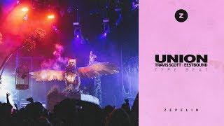 [FREE DL] Travis Scott x Eestbound Type Beat 'Union' | Free Rap/Trap Beat Instrumental 2019