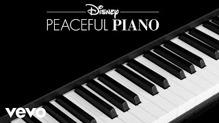 Disney Peaceful Piano - I See the Light (Audio Only)