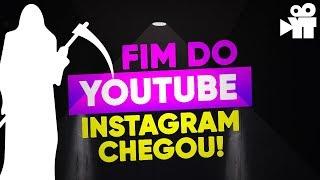 O Youtube vai acabar? lançamento instagram (IGTV)