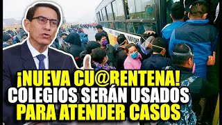 DEBIDO AL REPUNTE DE CASOS, EL GOBIERNO PLANTEA CU@RENTENA Y USAR COLEGIOS PARA ALBERGAR PACIENTES