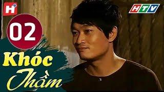 Khóc Thầm - Tập 2 | HTV Phim Tình Cảm Việt Nam Hay Nhất 2019 - YouTube