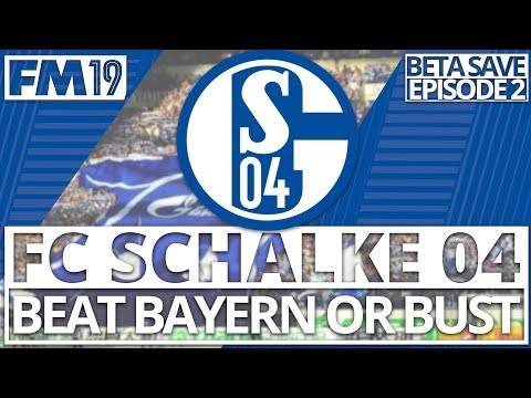FOOTBALL MANAGER 2019 | FC SCHALKE 04: BEAT BAYERN OR BUST #2 | First Bundesliga Match Vs Wolfsberg