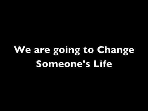 We are going to Change Someone's Life