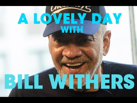 A LOVELY DAY WITH BILL WITHERS