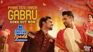 Pyar Tedu Karda Gabru | Shubh Mangal Zyada Saavdhan | Ayushmann K Jeetu |Yo Yo Honey SinghTanishk B