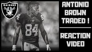 Antonio Brown Traded To Raiders  -  Mr. Big Chest Gets Paid!!