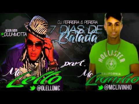 Baixar Mc Lello part. MC Livinho - 7 Dias de Balada Prod. DJ Ferreira & DJ Perera 2013