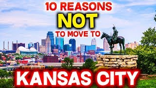 Top 10 Reasons NOT to Move to Kansas City, Missouri
