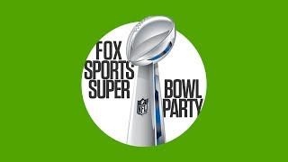 FOX Sports Super Bowl Party | FOX SPORTS
