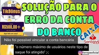 SOLUÇÃO ERRO TIK TOK CONTA BANCO.
