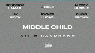 Middle Child Remix - Kendrick Lamar, J. Cole, Nipsey Hussle, Joyner Lucas, Chris Brown, Jay Rock