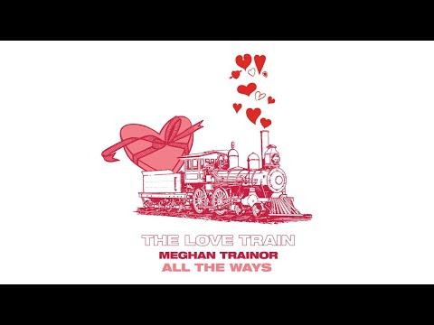 MEGHAN TRAINOR - ALL THE WAYS (Audio)