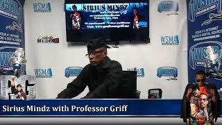 Hot Topics on Sirius Mindz w/Professor Griff
