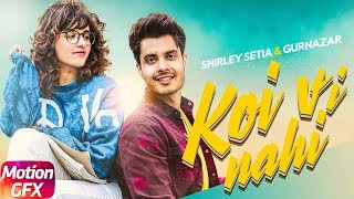 Koi Vi Nahi – Teaser – Shirley Setia – Gurnazar Video HD