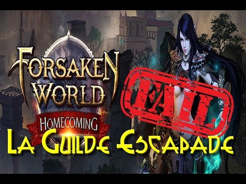 Forsaken World #HomeComing : Escapade Fail