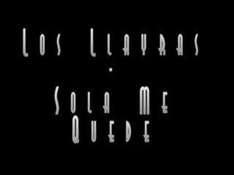 Los Llayras - Sola Me Quede