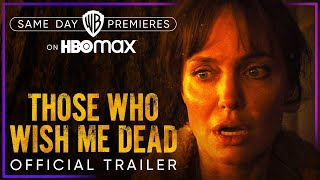 Those Who Wish Me Dead | Official Trailer | HBO Max