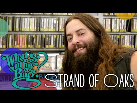 Strand of Oaks - What's In My Bag?