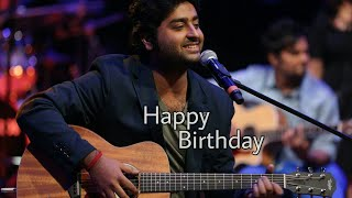 Happy birthday || Arijit Singh Special || latest song of Arijit Singh