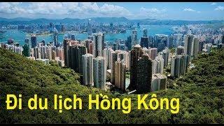 Đi du lịch Hồng Kông - NEW