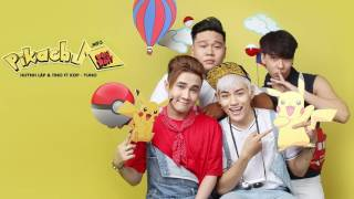 [Official Audio] Pikachu Đâu Rồi - Huỳnh Lập x TINO x YUNO