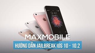 Hướng dẫn Jailbreak iOS 10 - 10.2 trong 1 phút