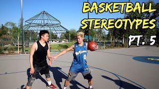 Basketball Stereotypes! Pt.5