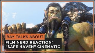 Bay Talks About | SAFE HAVEN - WoW Cinematic | Reaction & Film Nerd Analysis