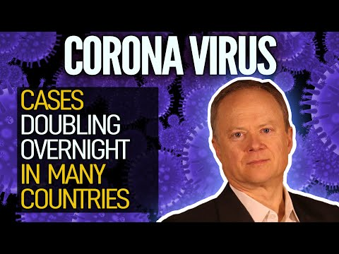 Coronavirus Cases Doubling Overnight In Many Countries