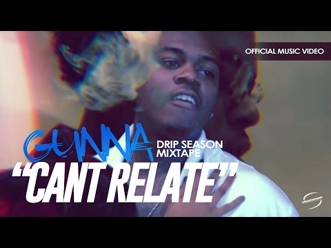 Gunna- Can't Relate Official Video